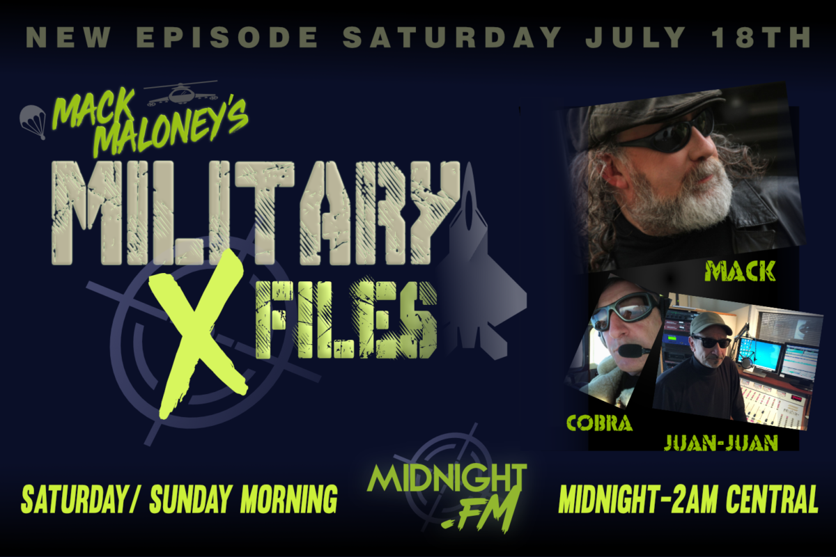 Military X-Files New Episode Saturday July 18th on Midnight.FM